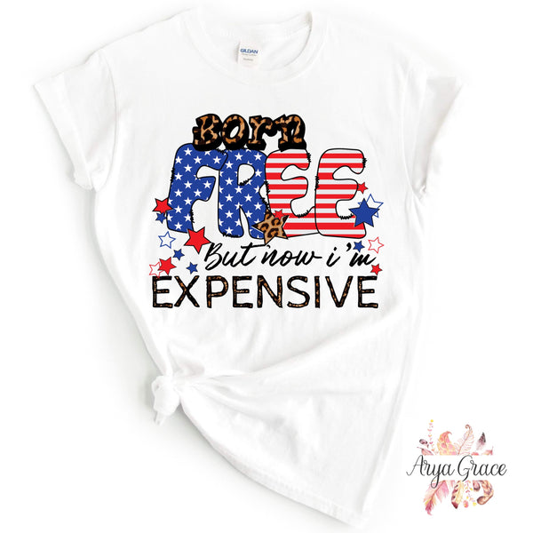 Born Free But Now I'm expensive Graphic Tee {Adult}