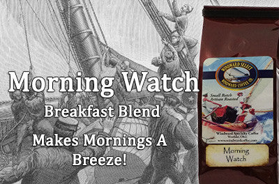Start your day with Morning Watch blend from Windward Coffee