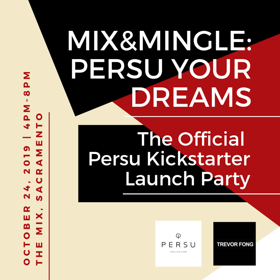 Persu Collection Kickstarter Launch Party on 10/24, Sacramento