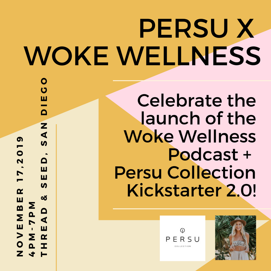 PERSU KICKSTARTER X WOKE WELLNESS PODCAST LAUNCH PARTY ON 11/17, SAN DIEGO - PERSU COLLECTION