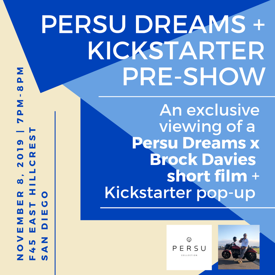 PERSU DREAMS & KICKSTARTER PRE-SHOW ON 11/8, SAN DIEGO - PERSU COLLECTION