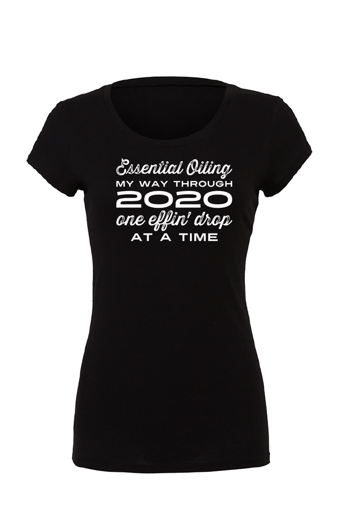2020 one 'effin drop at a time -  Slim Fitted Crew Essential Oil Style young living tshirts funny oil shirts popular oil shirts doterra tshirts convention shirts