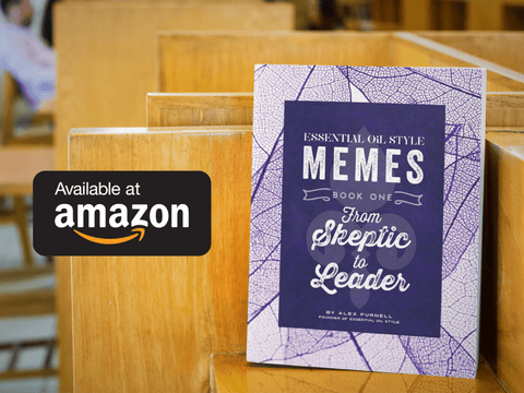 Essential Oil Style Memes: Book One: From Skeptic to Leader