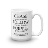 15oz Mug - Chase • Follow • Pursue ...but Essential Oil Style young living tshirts funny oil shirts popular oil shirts doterra tshirts convention shirts