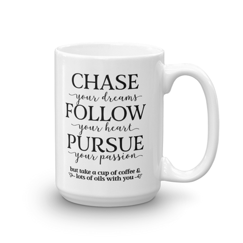 15oz Mug - Chase • Follow • Pursue ...but