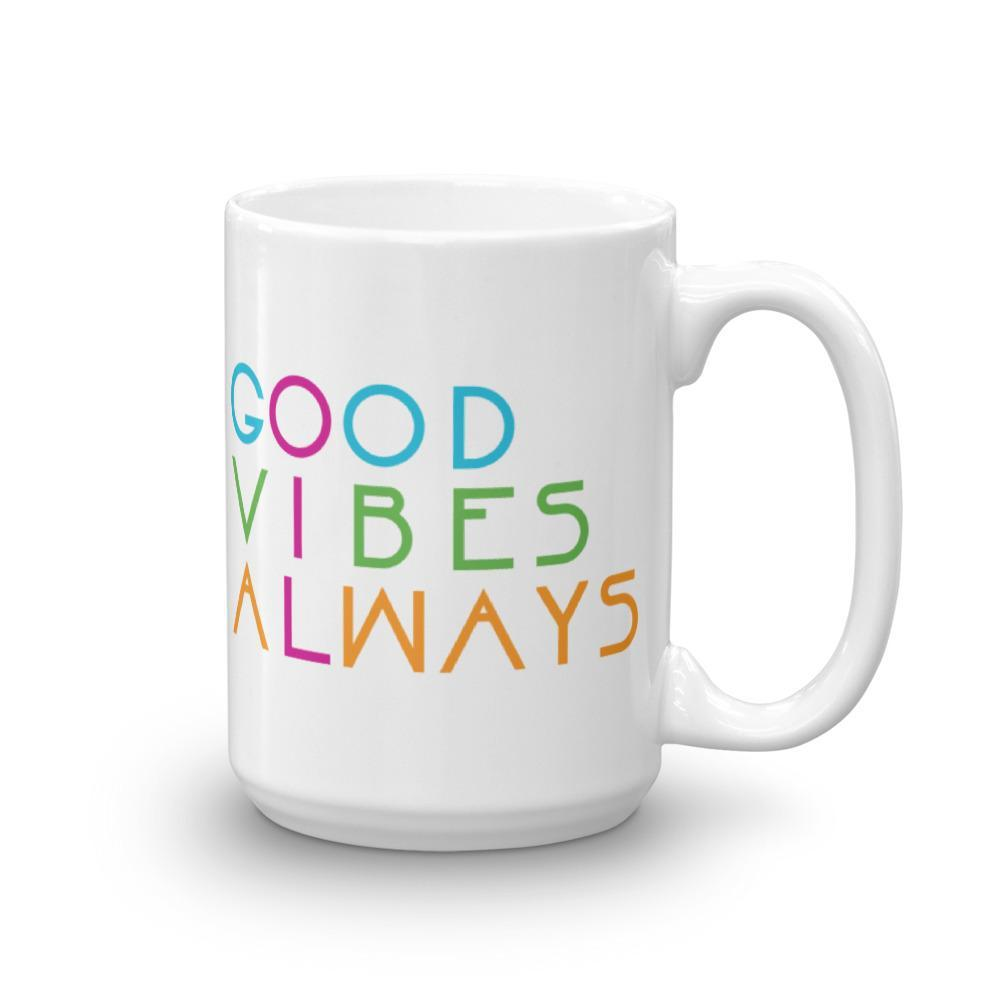 15oz Mug - GOOD VIBES ALWAYS Essential Oil Style young living tshirts funny oil shirts popular oil shirts doterra tshirts convention shirts