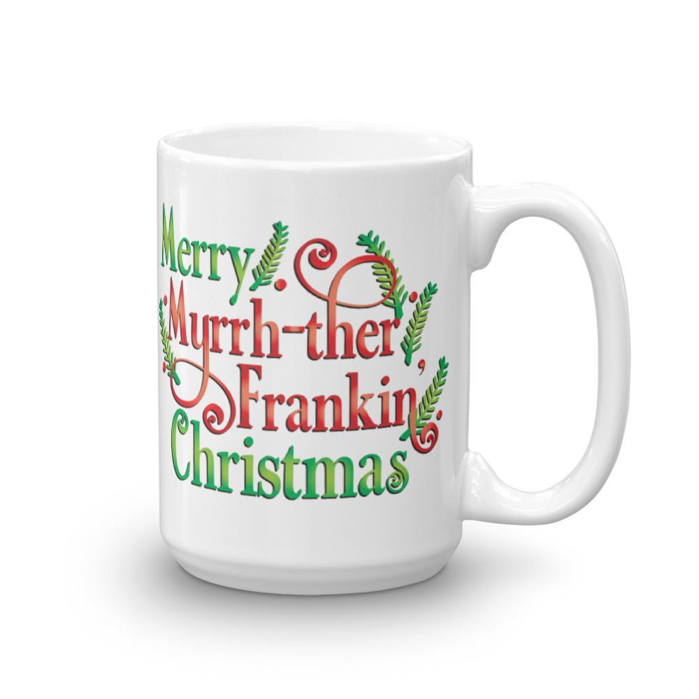 15oz Mug - Merry Myrrh-ther Frankin' Christmas Essential Oil Style young living tshirts funny oil shirts popular oil shirts doterra tshirts convention shirts