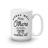 15oz Mug - Works Well with Others Essential Oil Style young living tshirts funny oil shirts popular oil shirts doterra tshirts convention shirts