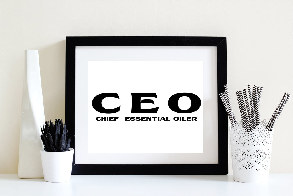 8 x 10 Print - CEO: Chief Essential Oiler  (Digital Download) Essential Oil Style young living tshirts funny oil shirts popular oil shirts doterra tshirts convention shirts