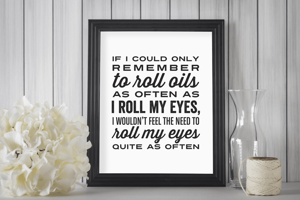 8 x 10 Print - Eye Roll (Digital Download) Essential Oil Style young living tshirts funny oil shirts popular oil shirts doterra tshirts convention shirts