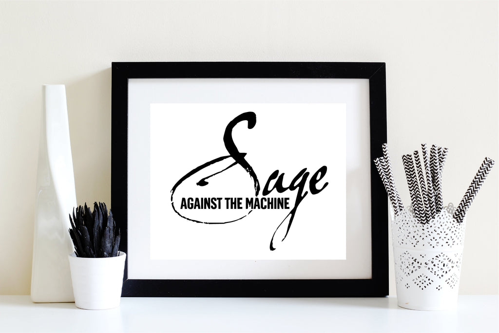 8 x 10 Print - Sage Against the Machine  (Digital Download) Essential Oil Style young living tshirts funny oil shirts popular oil shirts doterra tshirts convention shirts