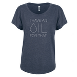 I Have an OIL for That (minimal style) - Dolman Essential Oil Style young living tshirts funny oil shirts popular oil shirts doterra tshirts convention shirts