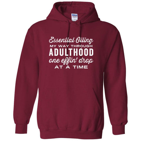 Adulthood one effin' drop at a time - Hoodie Sweatshirt | 8 Colors | up to 5XL