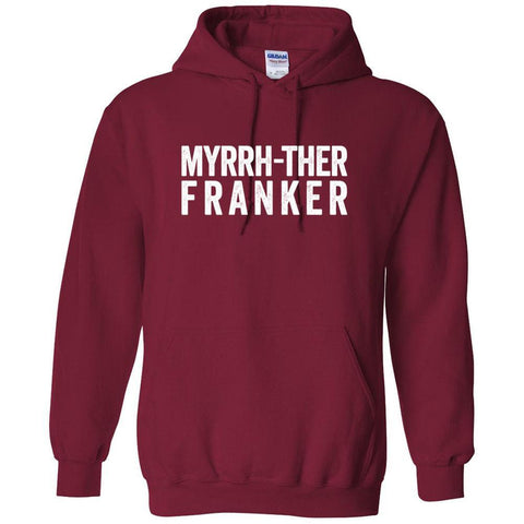 Myrrh-ther Franker - Hoodie Sweatshirt | 12 Colors | up to 5XL