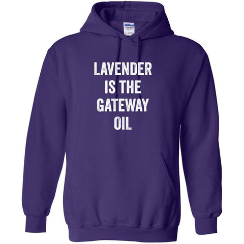 Lavender is the Gateway Oil - Hoodie Sweatshirt | 12 Colors | up to 5XL
