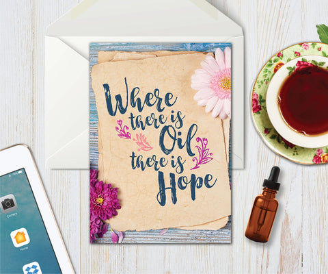 Essential Oil Greeting Cards - Where There is Oil, There is Hope | 5pk, 10pk, 25pk, 50pk