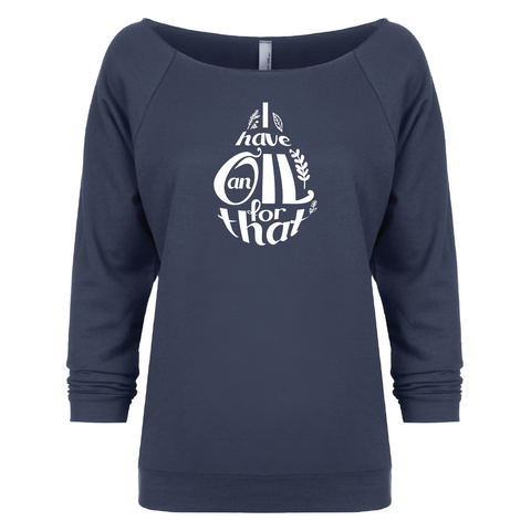 I Have an OIL for That (Droplet) -  3/4 Sleeve Raglan