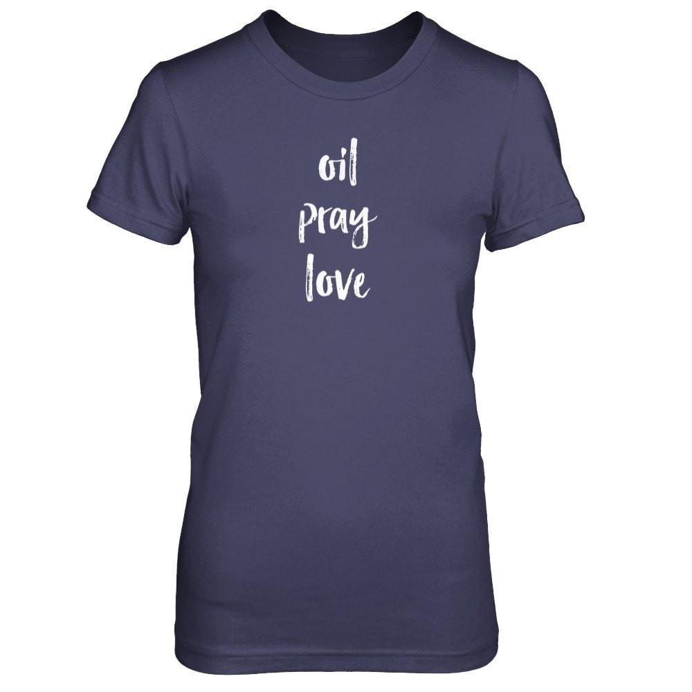 oil • pray • love - Slim Crew Essential Oil Style young living tshirts funny oil shirts popular oil shirts doterra tshirts convention shirts