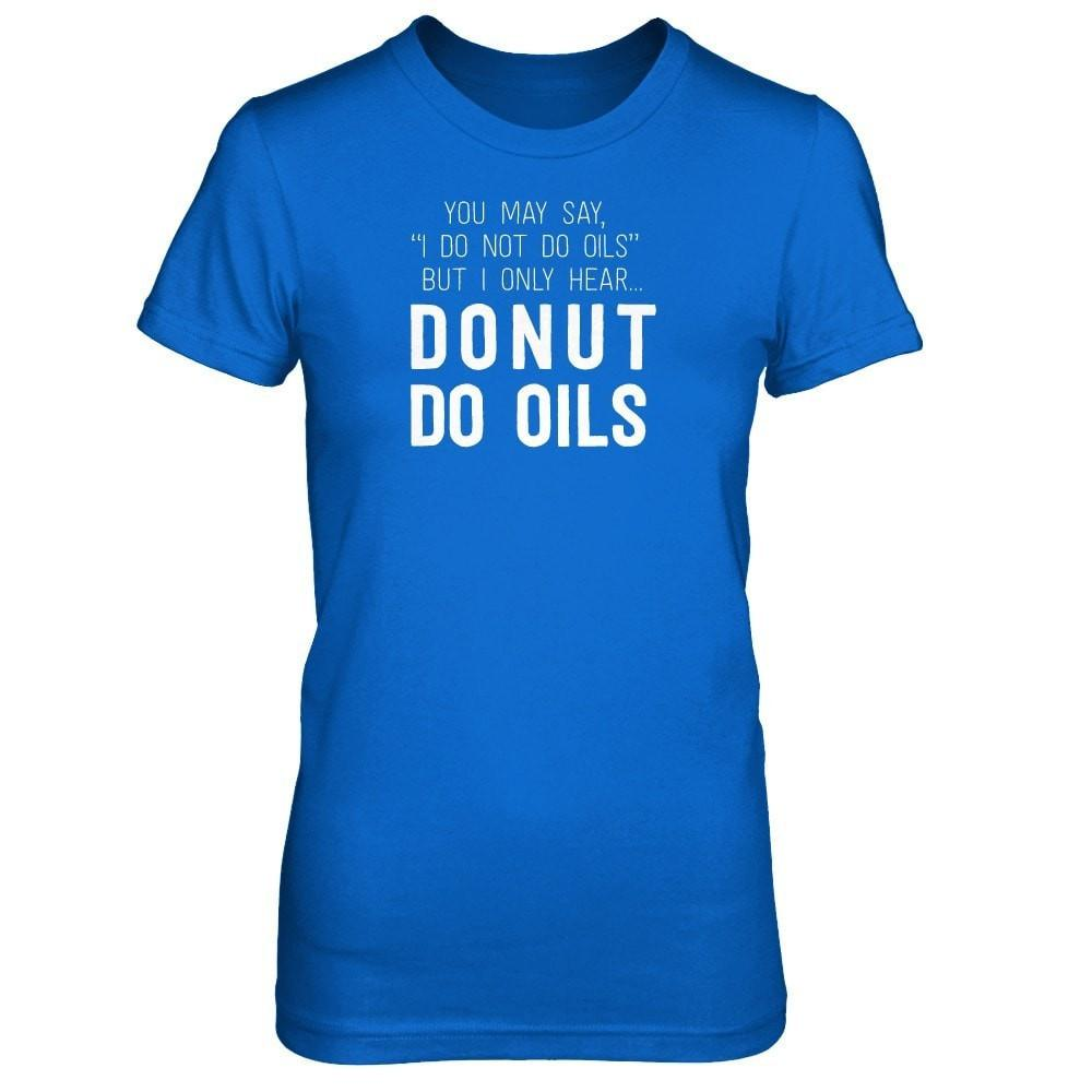 Donut • Do Oils  - Slim Crew Essential Oil Style young living tshirts funny oil shirts popular oil shirts doterra tshirts convention shirts