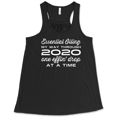 2020 one 'effin drop at a time-  Women's Flowy Racerback Tank