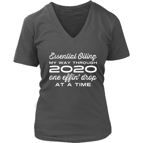 2020 one 'effin drop at a time- V-Neck up to 4XL