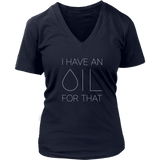 I Have an OIL for That (minimal style) - V-Neck up to 4XL Essential Oil Style young living tshirts funny oil shirts popular oil shirts doterra tshirts convention shirts