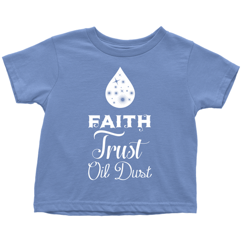 TODDLER TEE - Faith • Trust • Oil Dust