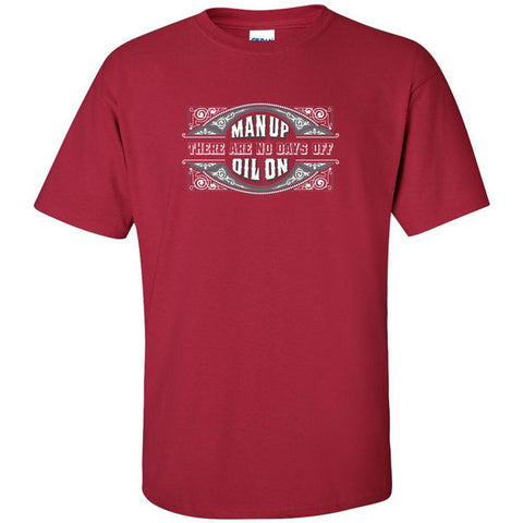 Man Up Oil On  - Unisex Crew | sizes up to 5XL