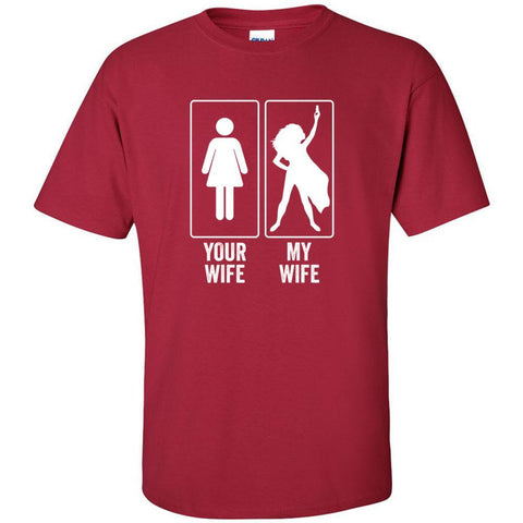 Your Wife, My Wife - Ultra Cotton Crew | 12 Colors | sizes up to 5XL