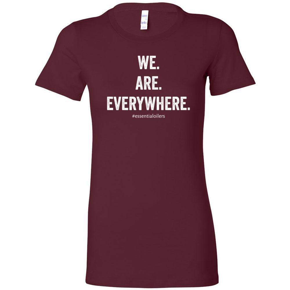 WE ARE EVERYWHERE  - Slim Fitted Crew | 13 Colors Essential Oil Style young living tshirts funny oil shirts popular oil shirts doterra tshirts convention shirts