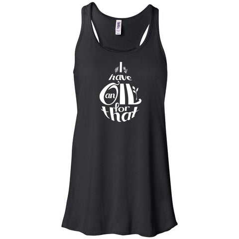 I Have an OIL for That (Droplet) - Women's Flowy Racerback Tank