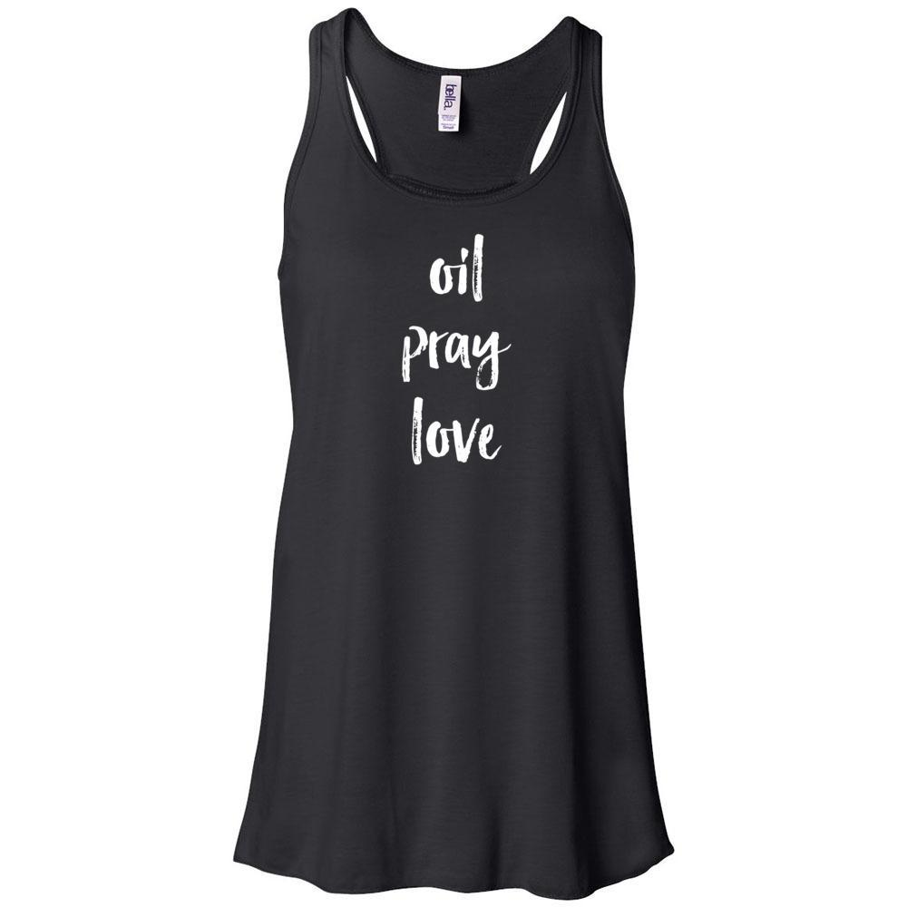 oil • pray • love - Women's Flowy Racerback Tank Essential Oil Style young living tshirts funny oil shirts popular oil shirts doterra tshirts convention shirts