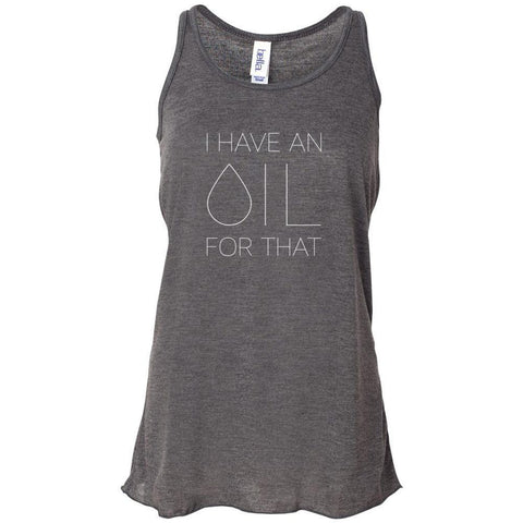 I Have an OIL for That (minimal style)  - Women's Flowy Racerback Tank