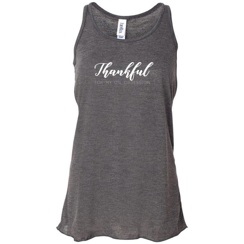 Thankful For My Oil Obsession - Women's Flowy Racerback Tank