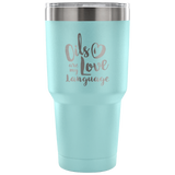 30oz Vacuum Tumbler - Oils are my Love Language (7 colors available) Essential Oil Style young living tshirts funny oil shirts popular oil shirts doterra tshirts convention shirts