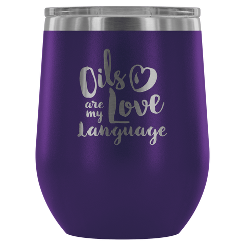 12oz. Stemless Wine Tumblers - Oils are my Love Language