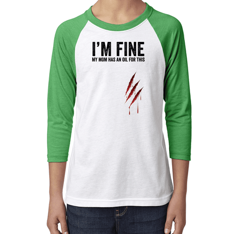 YOUTH Baseball Raglan - I'm Fine. My Mom Has an Oil for This