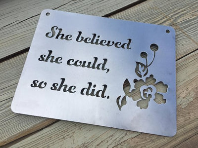 Iron Maid Art - She Believed She Could So She Did Metal Sign