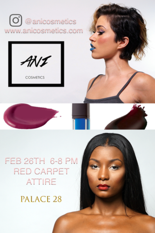ANI Cosmetics Launch Party | FEB 26TH