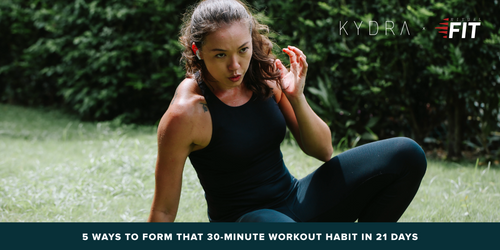5 Ways to Form that 30-minute Workout Habit in 21 Days