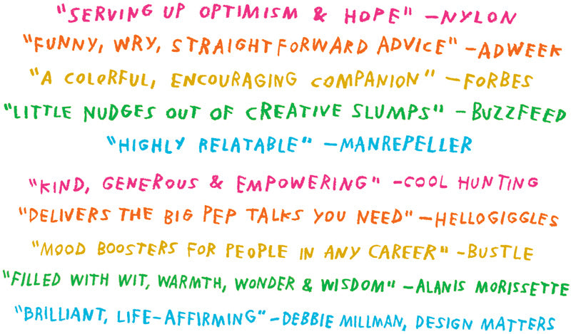Things Are What You Make of Them: Life Advice for Creatives by Adam J. Kurtz – Press Blurbs
