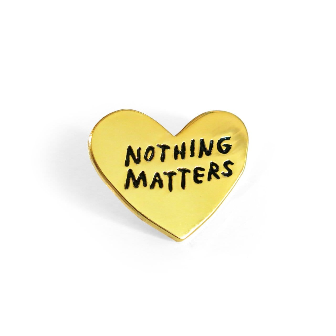 Nothing Matters Pin ADAMJK