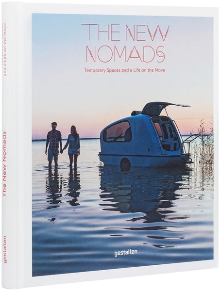 The New Nomads - Temporary Spaces and a Life on the Move - Langsom