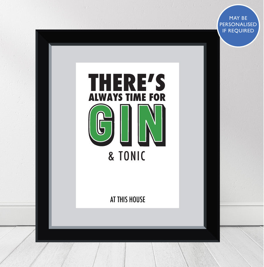 """There's Always Time For Gin & Tonic"" Personalised Print"