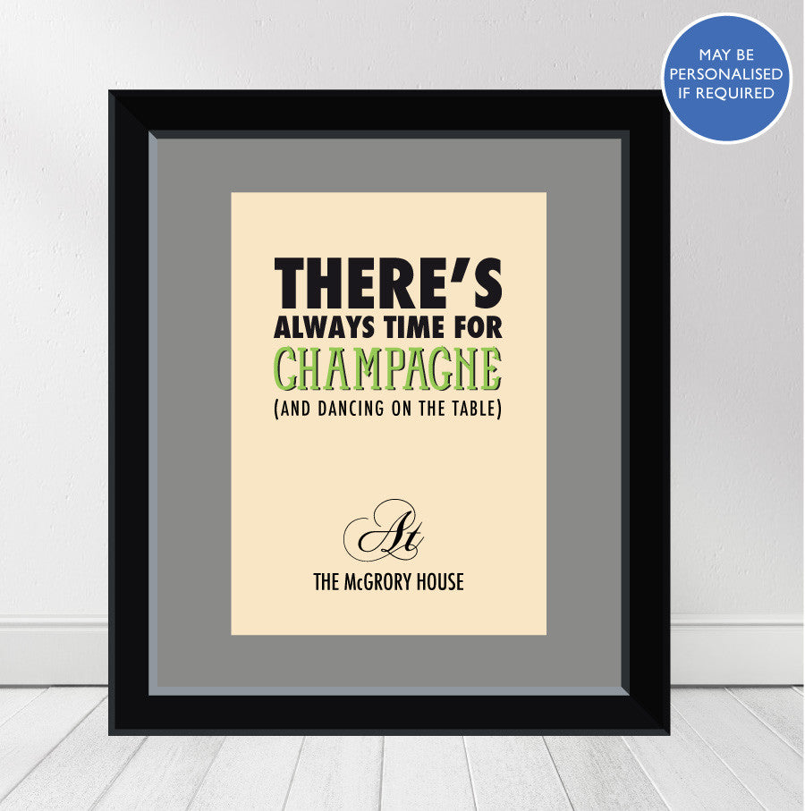 """Always Time For Champagne - and Dancing on the Table"" Personalised Print"