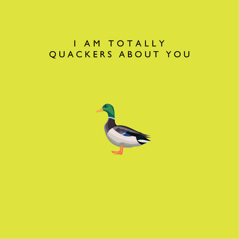 I Am Totally Quackers About You