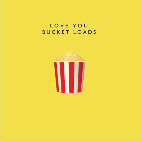 Love You - Bucket Loads