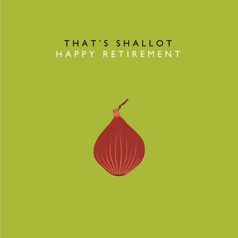 That's Shallot Happy Retirement