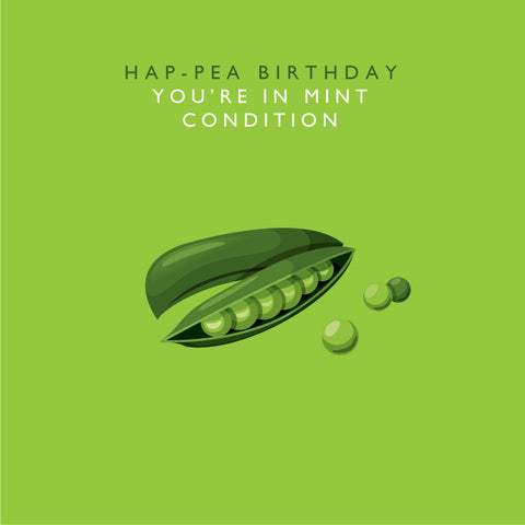 Hap-pea Birthday You're in Mint Condition