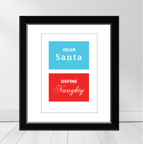 'Dear Santa, Define Naughty' Personalised Print